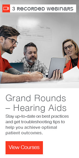 3 Recorded Webinars | Grand Rounds - Hearing Aids | Stay up-to-date on best practices and get troubleshooting tips to help you a