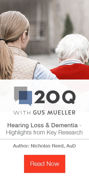 20Q with Gus Mueller | Hearing Loss & Dementia - Highlights from Key Research | Author: Nicholas Reed, Aud |