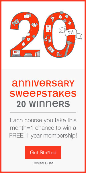 anniversary sweepstakes | 20 winners | Each course you take this month = 1 chance to win a FREE 1-year membership! |