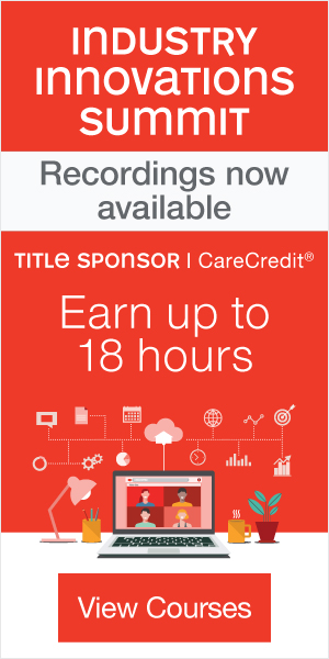 Industry Innovations Summit recordings now available Title Sponsor | CareCredit® | Earn up to 18 hours | View Courses